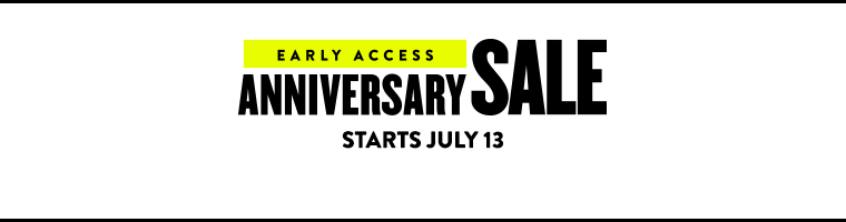Anniversary Sale Early Access starts July 13.