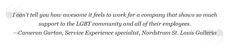 Quote from Cameron Garton, Service Experience specialist, Nordstrom St. Louis Galleria