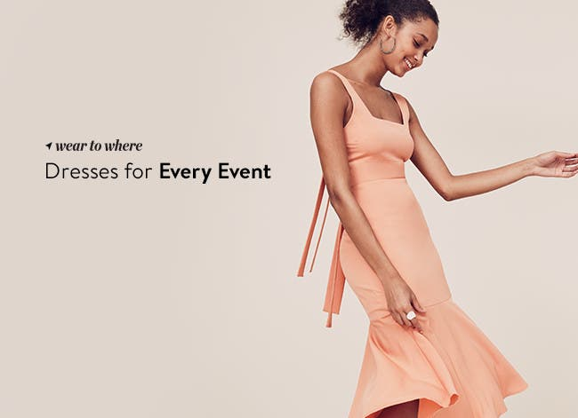 Dresses for every event.