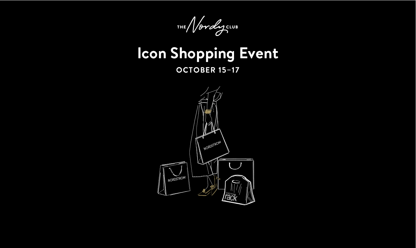 The Nordy Club. Icon shopping event. October 15th through the 17th.