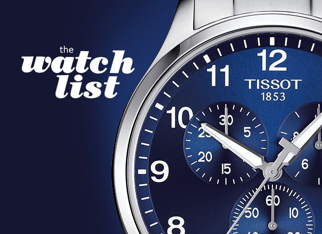 The watch list, our top timepieces for him.