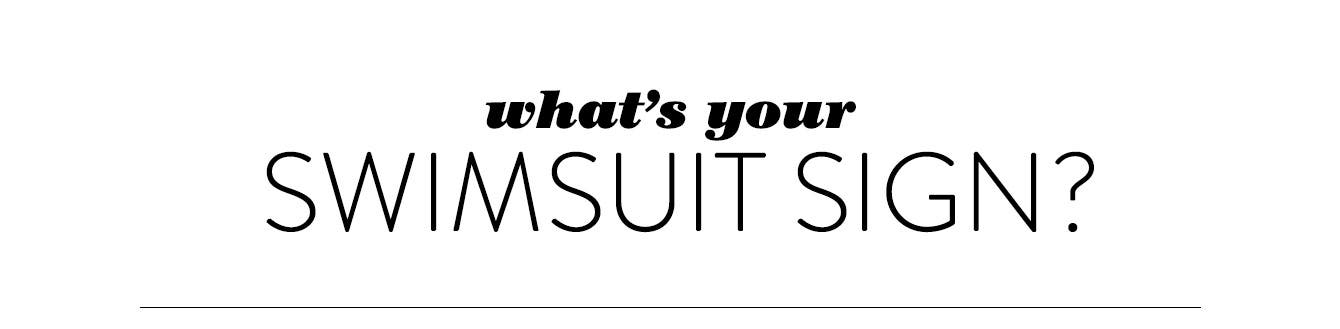 What's your swimsuit sign?