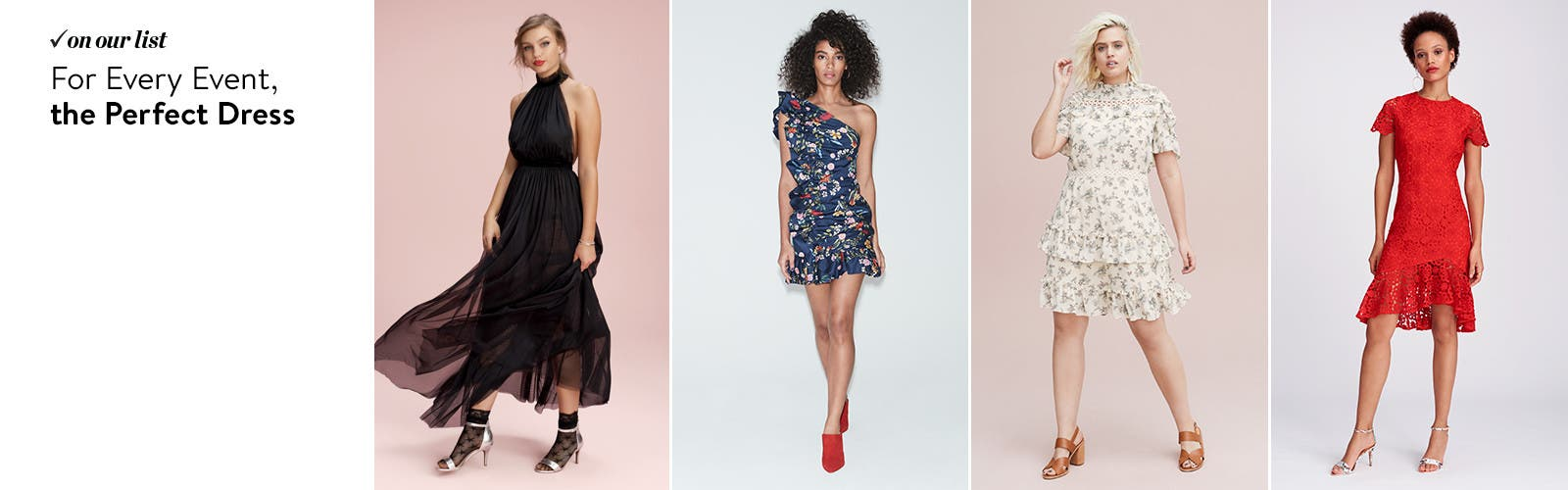 For Every Event, The Perfect Dress.