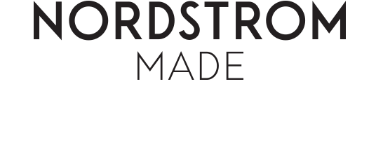 Nordstrom Made: brands designed with you in mind.