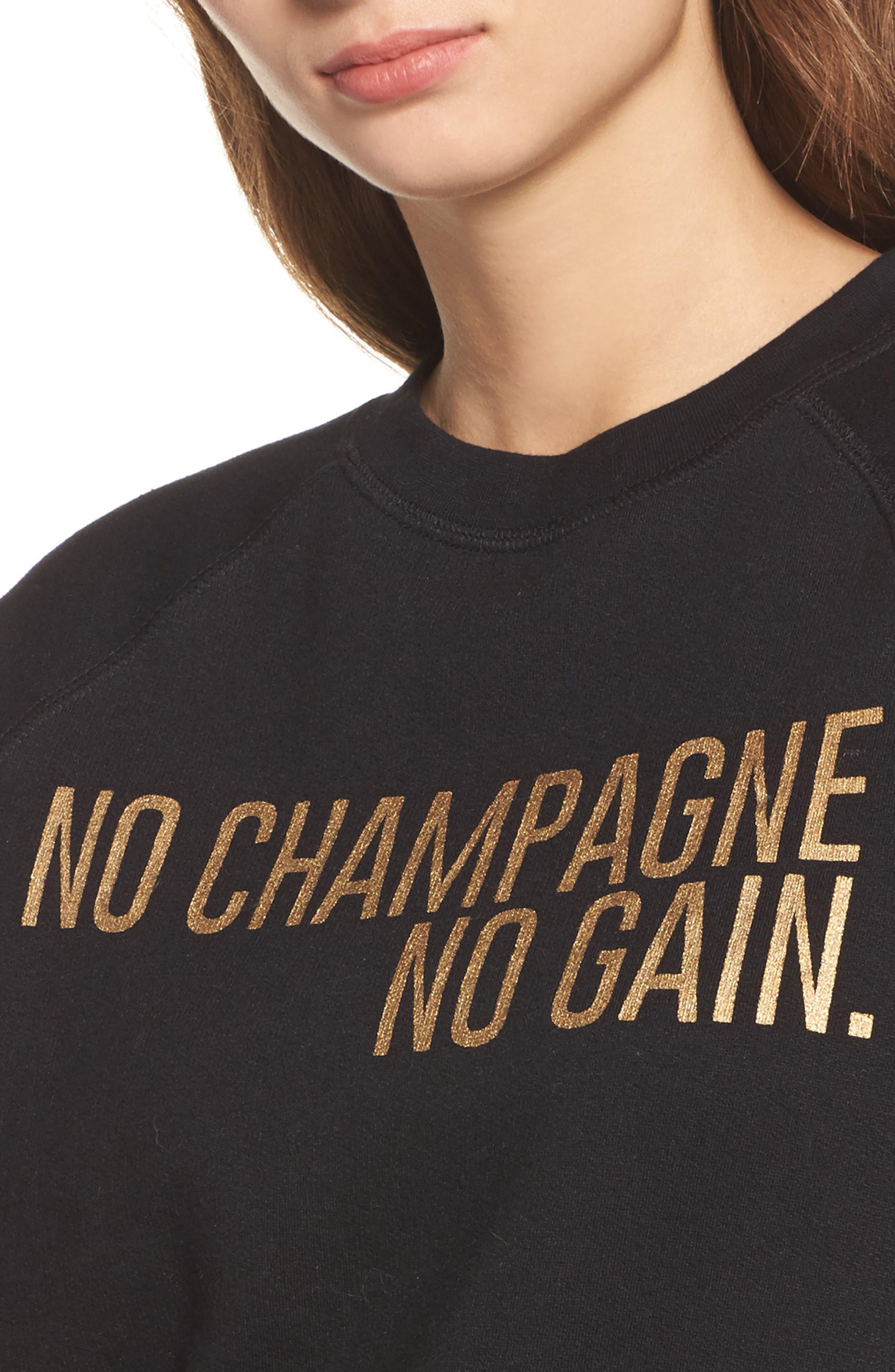 No Champagne No Gain Sweatshirt,                             Alternate thumbnail 4, color,                             001