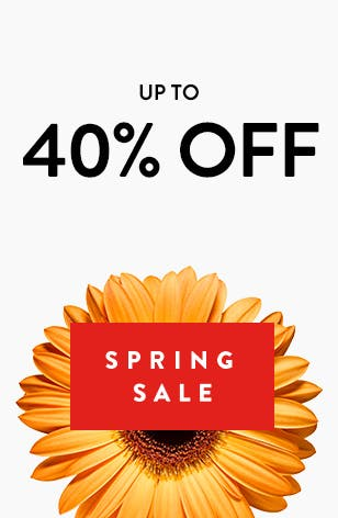 Spring Sale: up to 40% off.