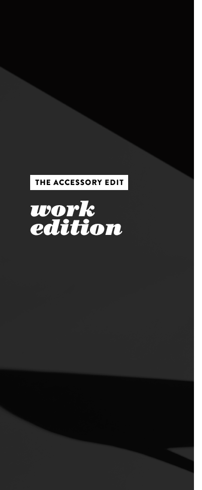 The women's accessory edit: work edition.