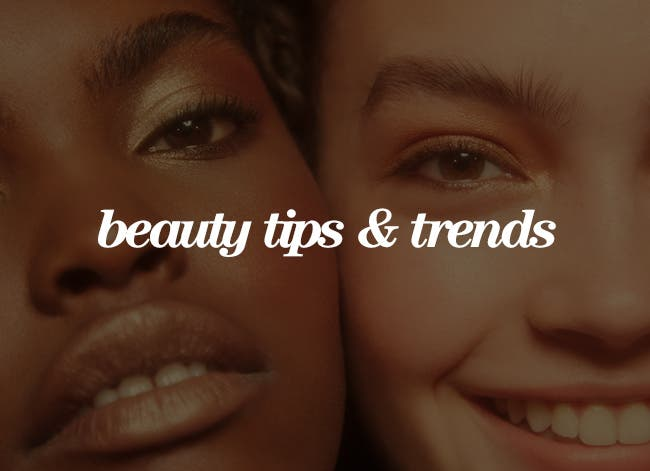 Beauty tips and trends.