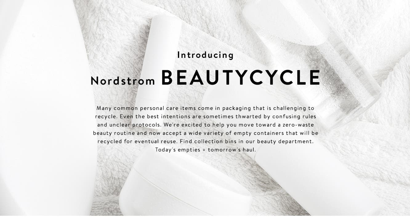 Introducing Nordstrom BEAUTYCYCLE, our new beauty recycling program.