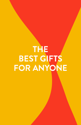 The Best Gifts for Anyone