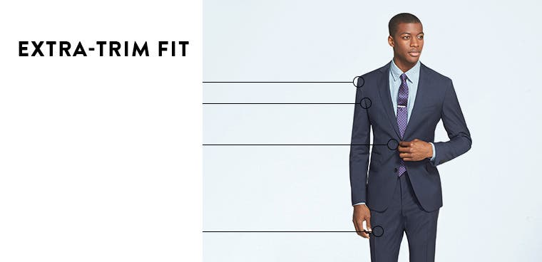 Extra-trim-fit suits.
