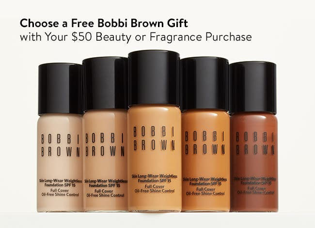 Choose your Bobbi Brown foundation gift with $50 beauty or fragrance purchase.