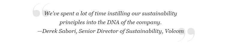 """""""We've spent a lot of time instilling our sustainability principles into the DNA of the company."""""""
