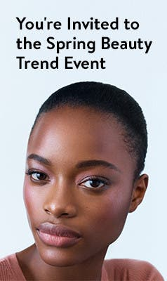 You're invited to the Spring Beauty Trend Event.