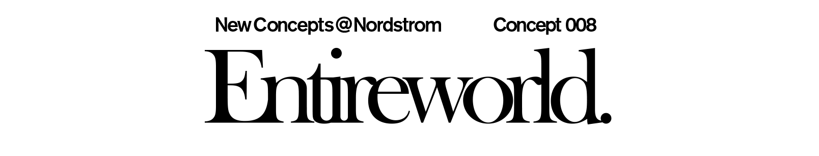 New Concepts at Nordstrom Men: Entireworld.