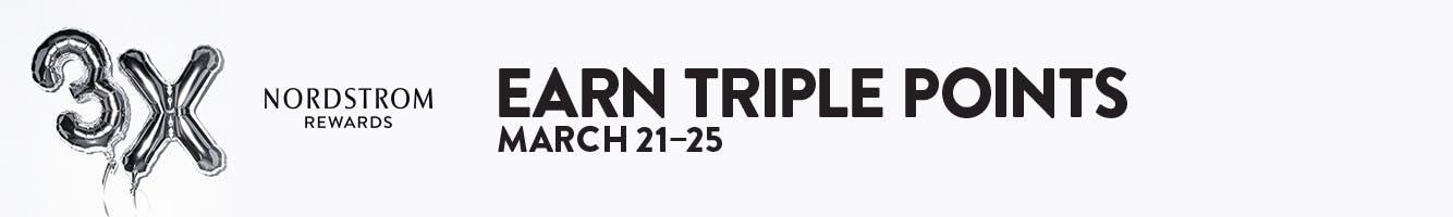 Earn Triple Points March 21–25. Nordstrom Rewards.