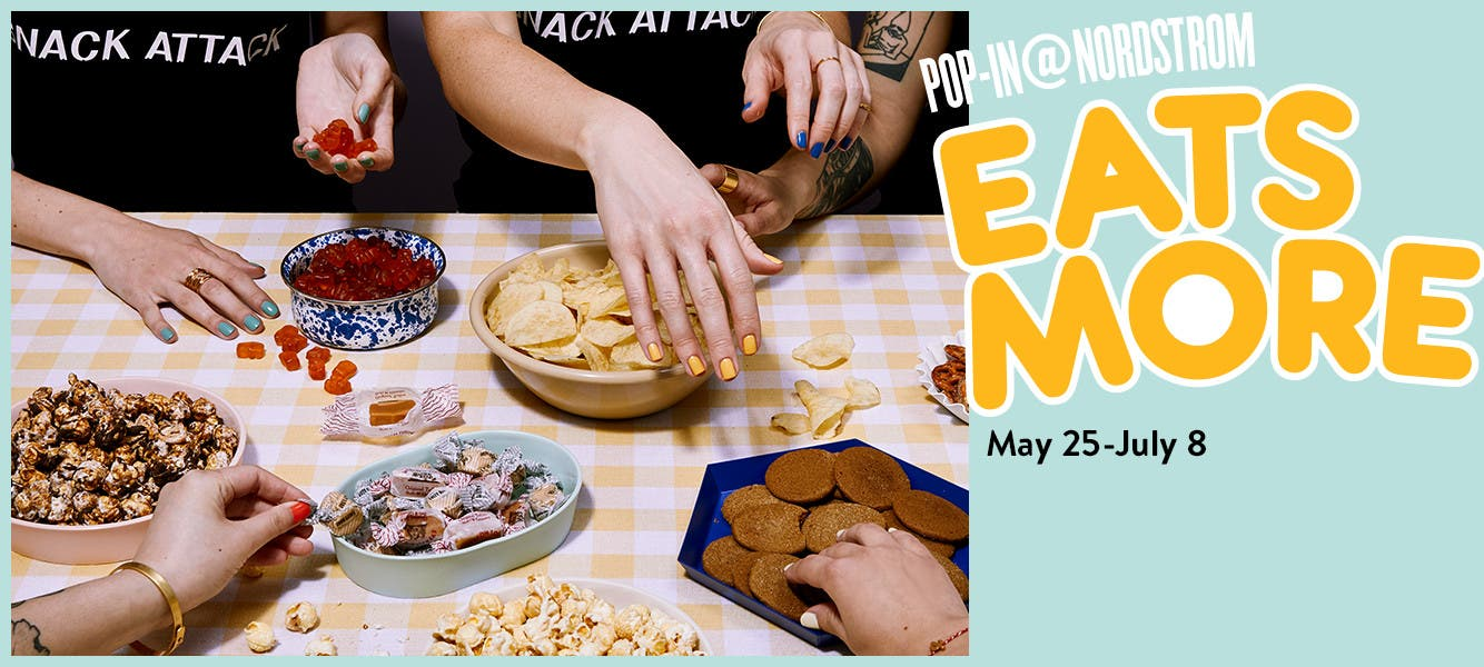Pop-In@Nordstrom Eats More. May 25 to July 8.