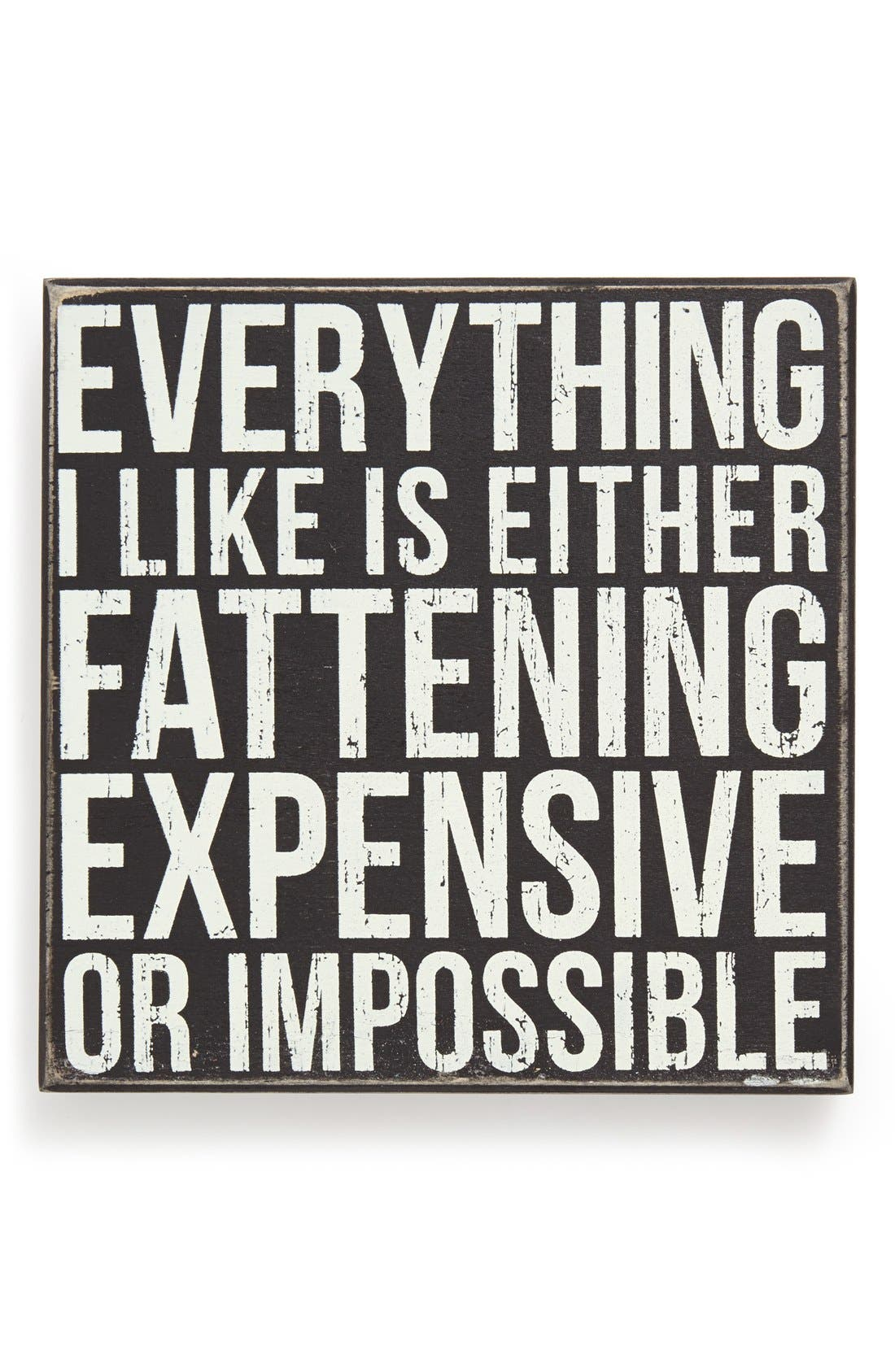 'Everything I Like Is Either Fattening, Expensive or Impossible' Box Sign, Main, color, 001