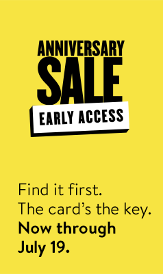Anniversary Sale Early Access now through July 19. The card's the key.