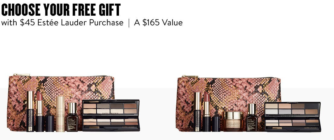 Choose your free gift with $45 Estée Lauder purchase. A $165 value.