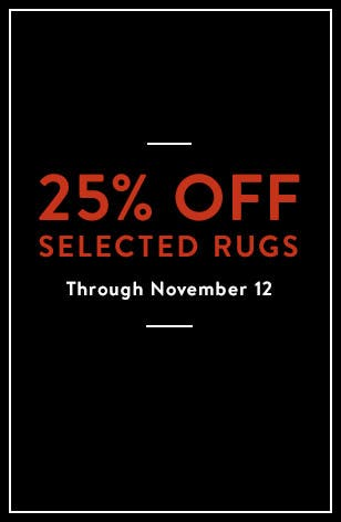 Limited-time savings: 25% off selected rugs through November 12.