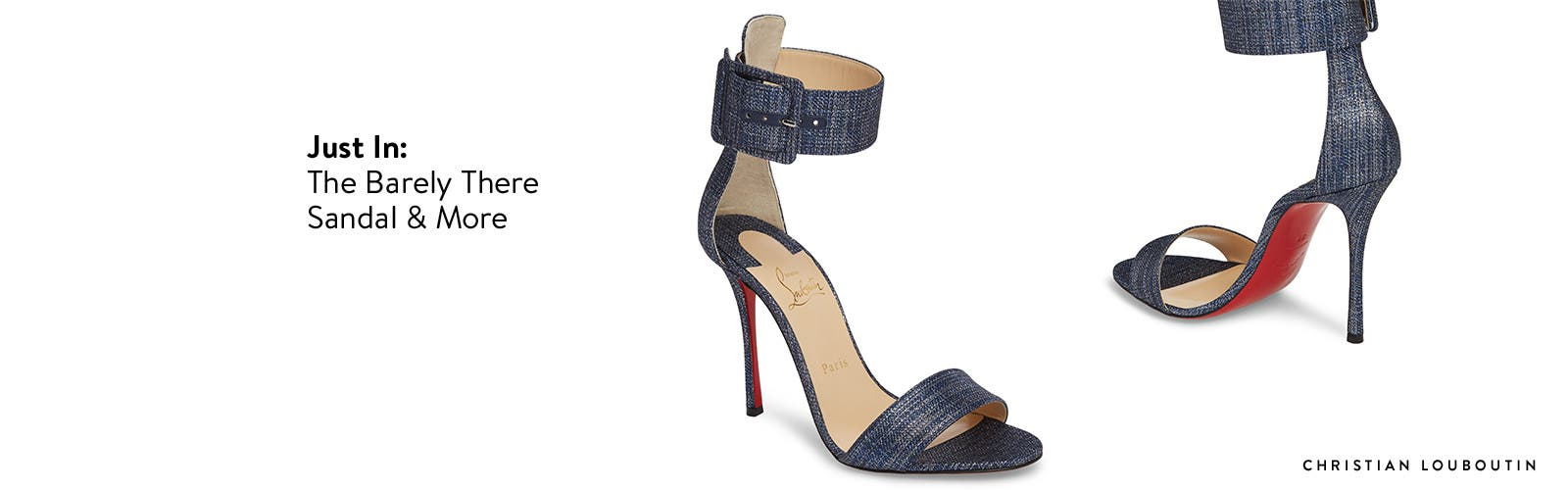Just in: the barely there sandal from Christian Louboutin and more.