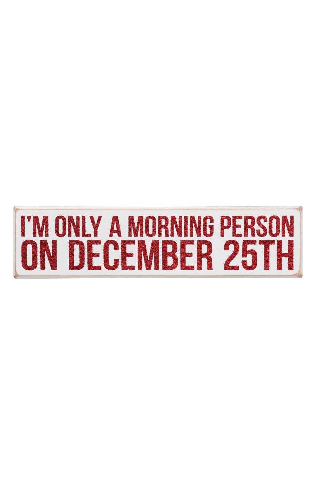 'I'm Only A Morning Person On December 25th' Box Sign, Main, color, 100