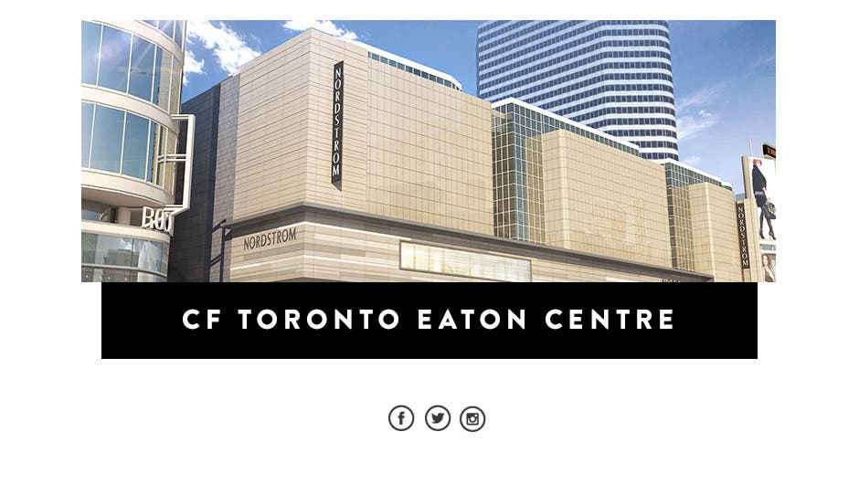 Nordstrom now open at CF Toronto Eaton Centre.