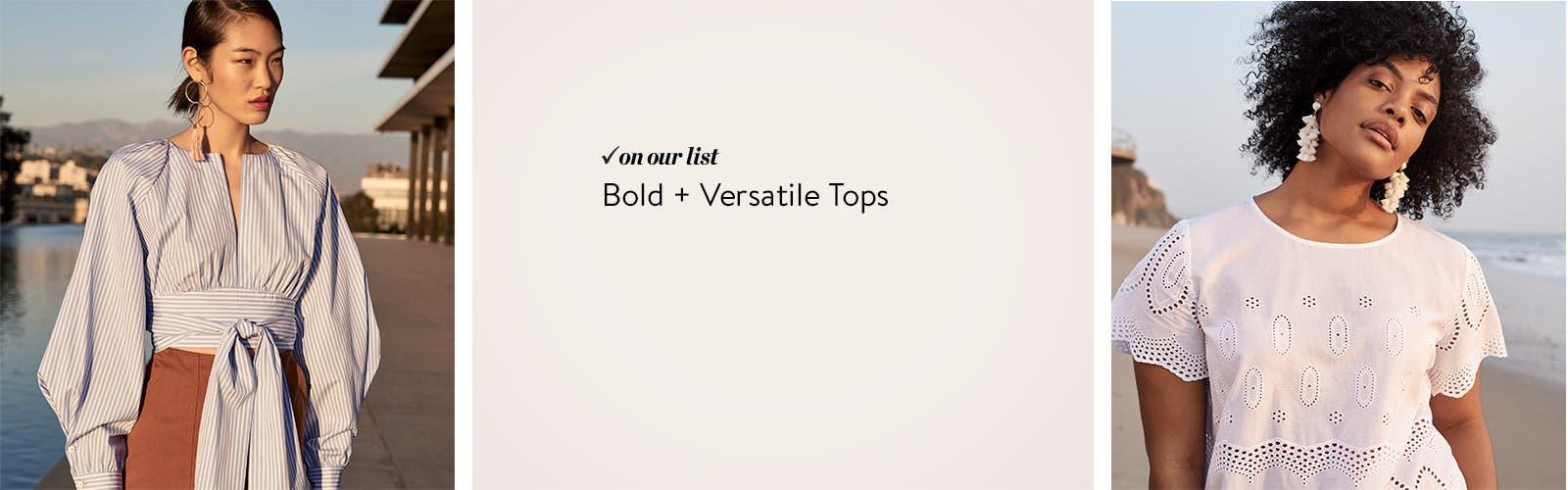 Bold + versatile tops.