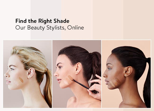 Our online beauty stylists are here to help you find the right shade.