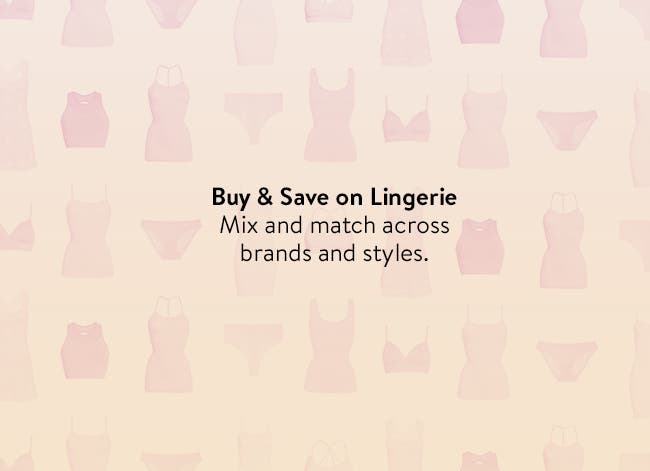 Buy and save on lingerie.