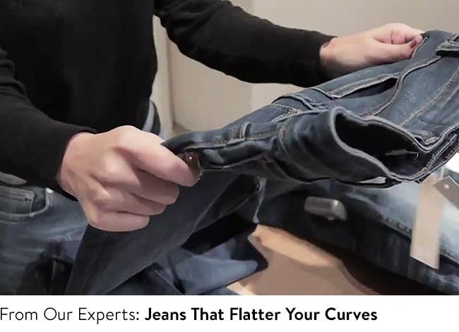 Find the jeans that flatter your curves.