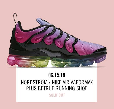 Nordstrom x Nike: new and hot Nordstrom x Nike Air Vapormax Plus BETRUE Running Shoe.