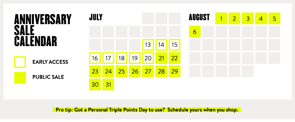 Anniversary Sale calendar: Early Access, July 13-20. Public Sale, July 21-August 6.