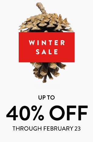 Winter Sale: up to 40% off through February 23.