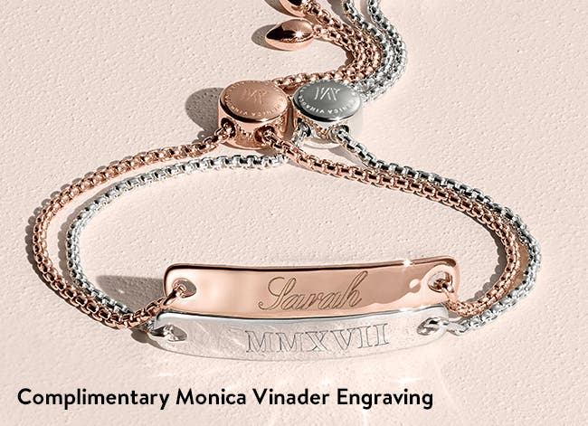 Complimentary engraving of Monica Vinader jewelry online and at selected Nordstrom stores.
