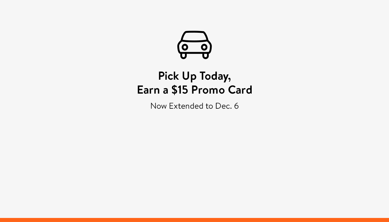 Pick up today, earn a $15 promo card. Now extended to December 6.