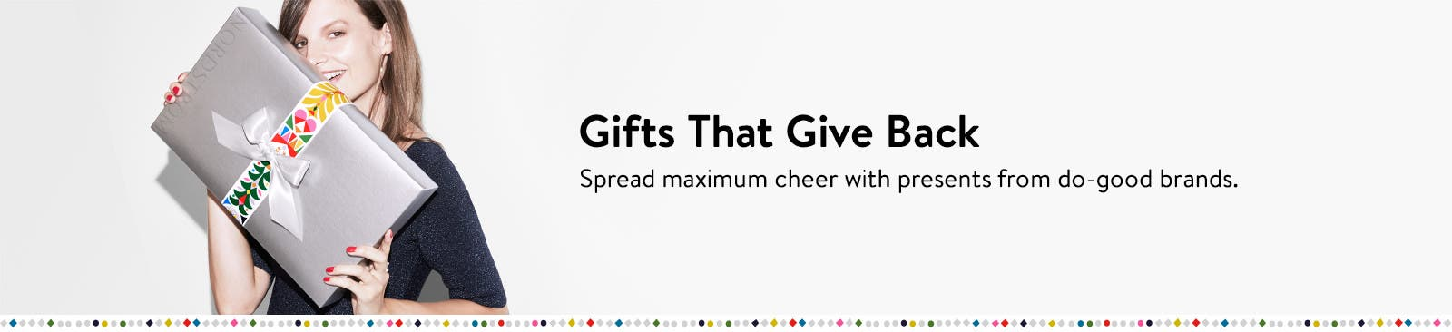 Gifts that give back.