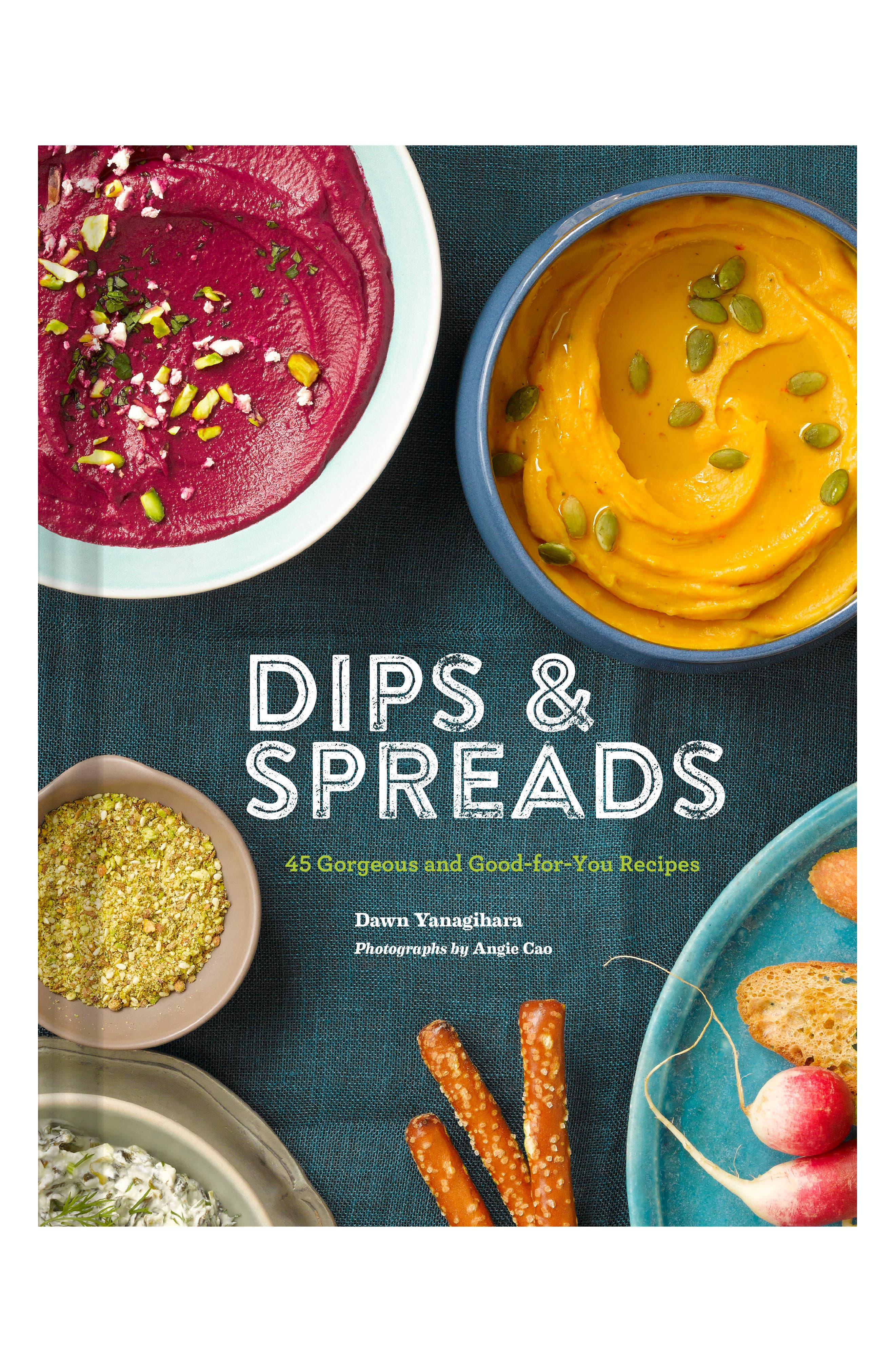 Dips & Spreads: 45 Gorgeous and Good-for-You Recipes Book,                             Main thumbnail 1, color,                             020