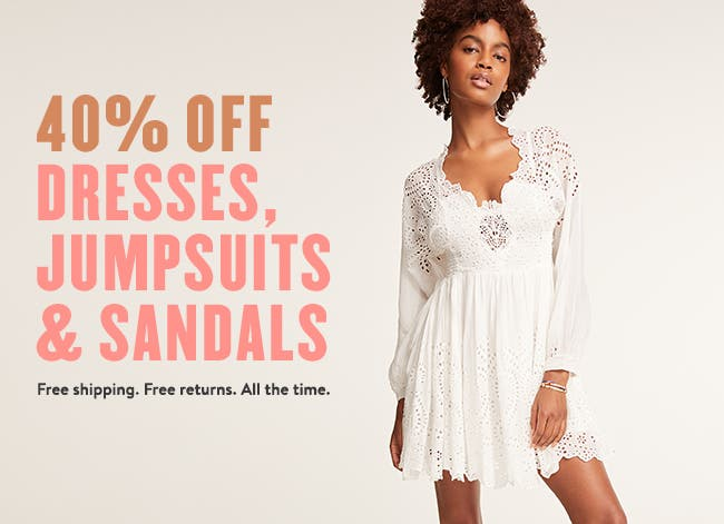40% off women's dresses, jumpsuits and sandals.