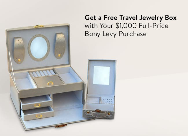 Get a free travel jewelry box with your $1,000 full-price Bony Levy purchase.
