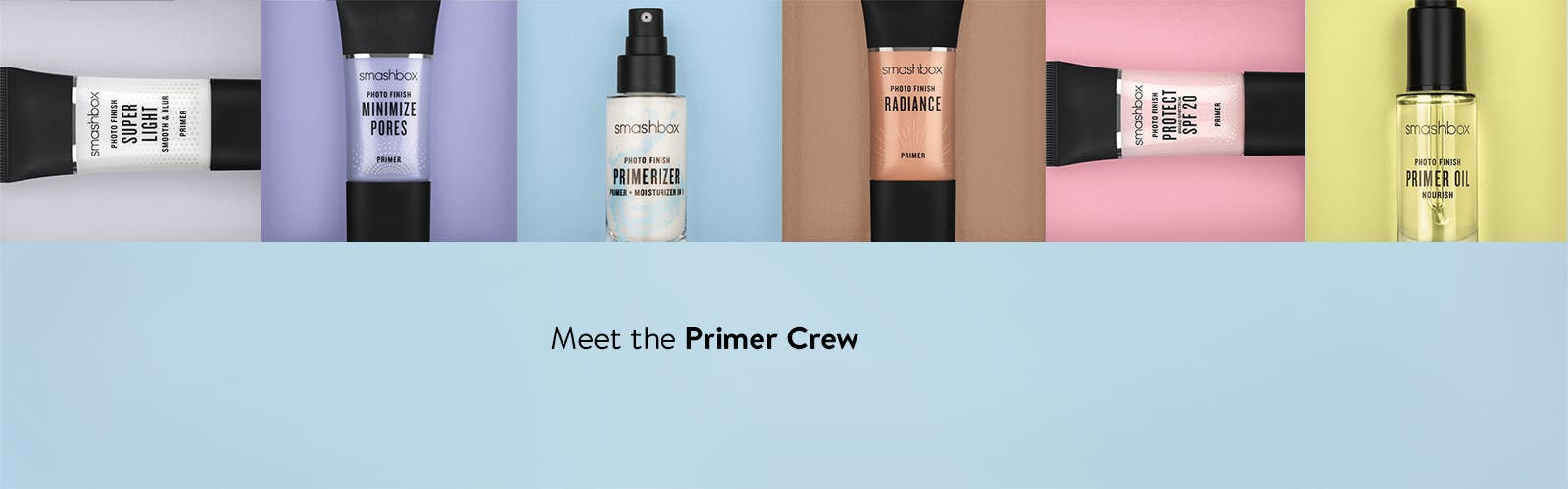 Meet the Smashbox primer crew.