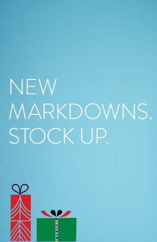 New markdowns. Stock up.