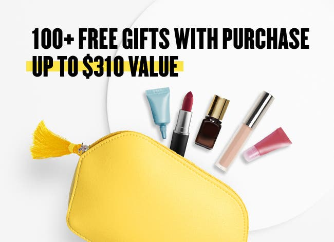 100+ free gifts with purchase. Up to $310 value.