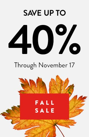 Fall Sale: Save up to 40% through November 17. Buy online and pick up in store.