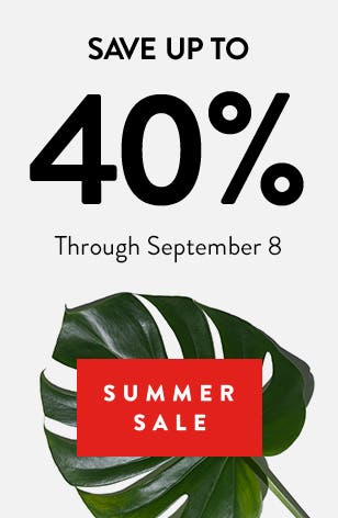 Summer Sale: Save up to 40% through September 8.