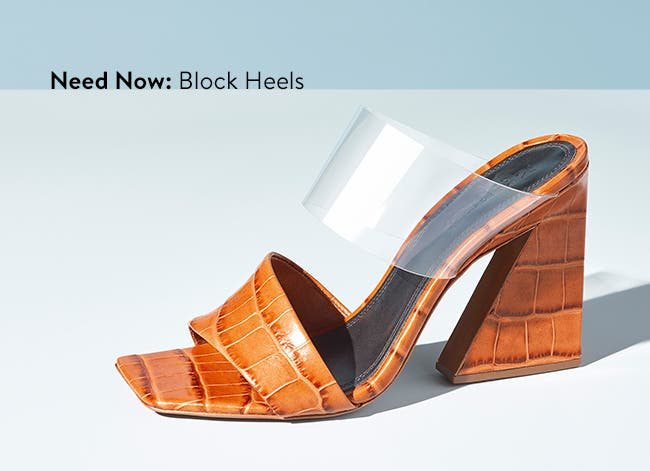 Need now: block heels.