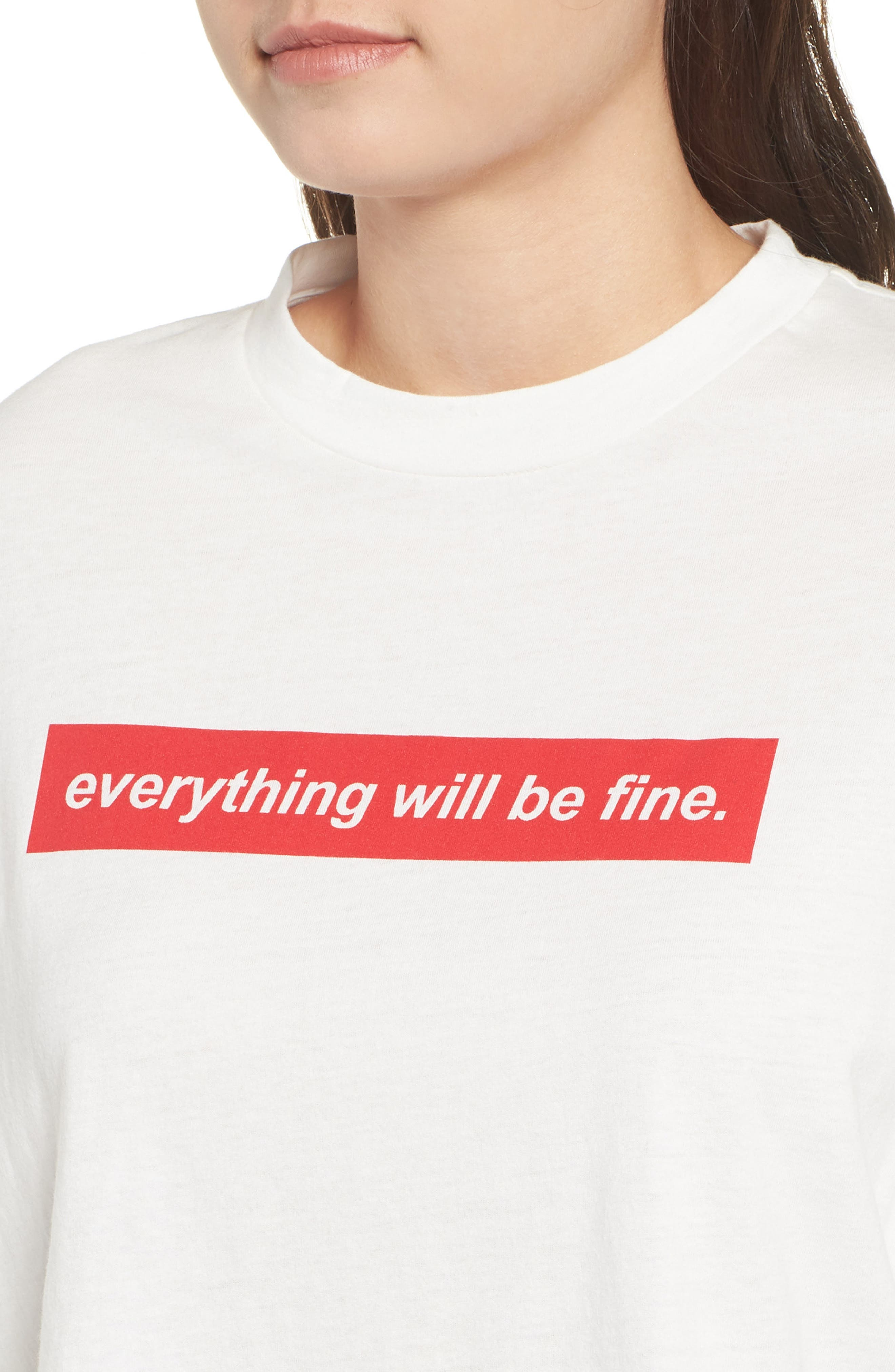 Everything Will Be Fine Tee,                             Alternate thumbnail 4, color,                             WHITE