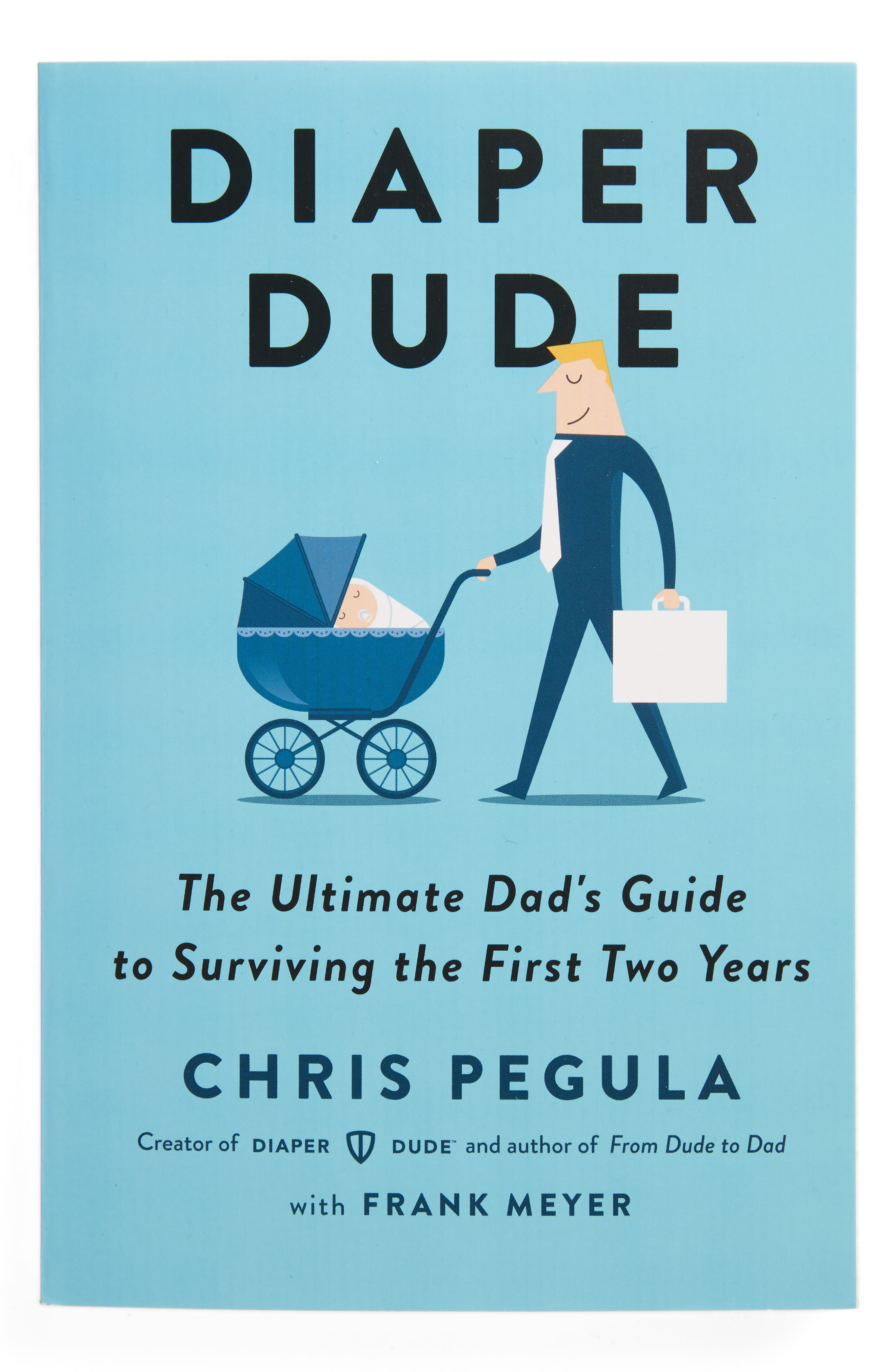 Diaper Dude: The Ultimate Dad's Guide to Surviving the First Two Years Book,                             Main thumbnail 1, color,                             400