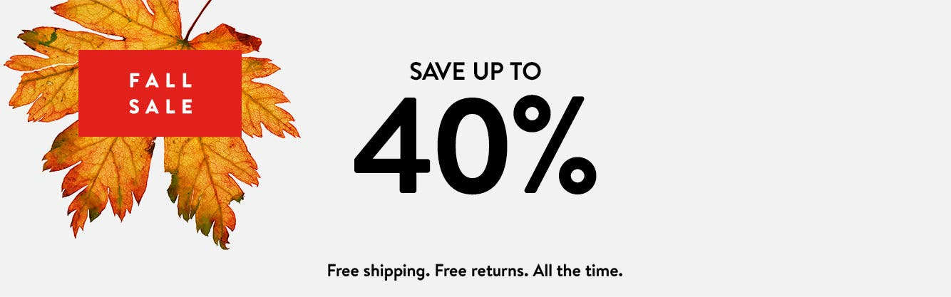 Fall Sale: Save up to 40% through November 17. Free shipping. Free returns. All the time.